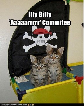 Itty Bitty  'Aaaaarrrrr' Commitee