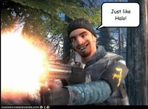 Just like Halo!