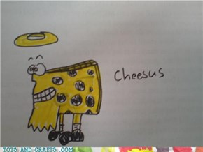Cheesus!