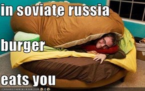 in soviate russia  burger eats you