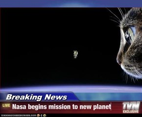 Breaking News - Nasa begins mission to new planet