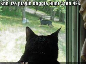 Shh, Ize playin Goggie Hunt 4 teh NES