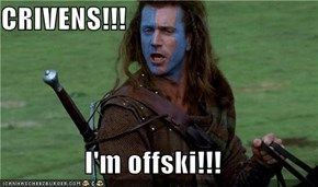CRIVENS!!!  I'm offski!!!