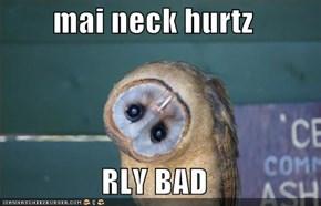 mai neck hurtz  RLY BAD