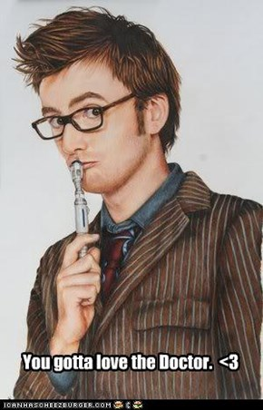 You gotta love the Doctor.  <3