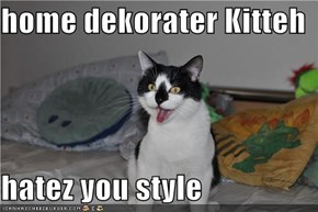 home dekorater Kitteh  hatez you style