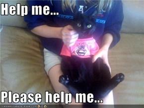 Help me...  Please help me...