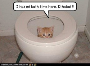 I haz mi bath time here. Kthxbai !!