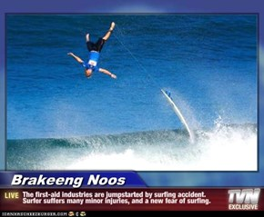 Brakeeng Noos - The first-aid industries are jumpstarted by surfing accident. Surfer suffers many minor injuries, and a new fear of surfing.