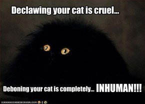 Declawing your cat is cruel...