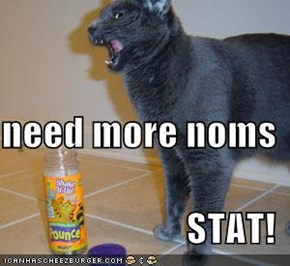 need more noms STAT!