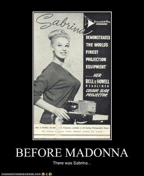 BEFORE MADONNA