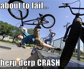 about to fail...  herp derp CRASH