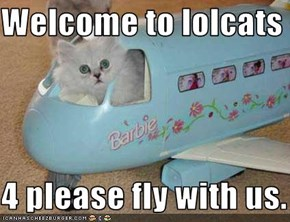 Welcome to lolcats  4 please fly with us.