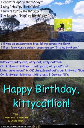 "Happy Birthday, kittycatlion! (TTO ""I Want You To Want Me"" by Cheap Trick)"