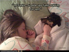 """ no fanks - ai gabe ups fumb sukking for lent """