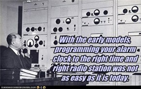 With the early models, programming your alarm clock to the right time and right radio station was not as easy as it is today.