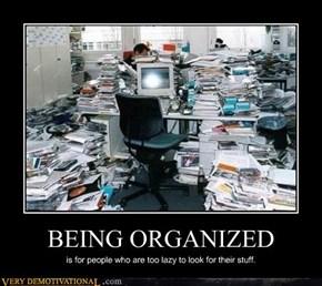 BEING ORGANIZED