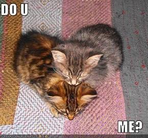 DO U  ME?