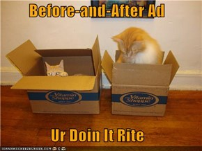 Before-and-After Ad  Ur Doin It Rite