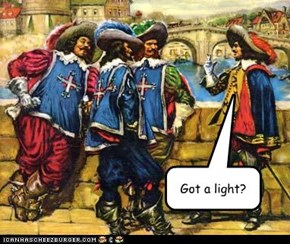 Got a light?