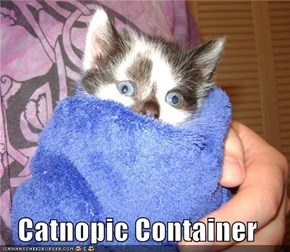 Catnopic Container