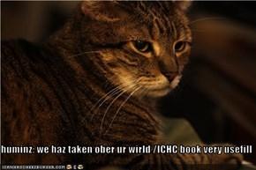 huminz: we haz taken ober ur wirld /ICHC book very usefill