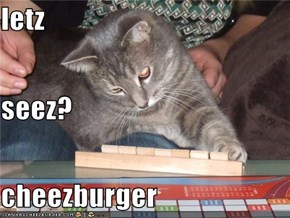 letz seez? cheezburger