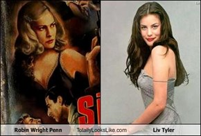 Robin Wright Penn  Totally Looks Like Liv Tyler