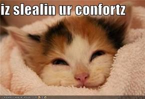 iz slealin ur confortz