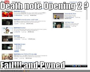 Death note Opening 2 ?  Fail!!! and Pwned