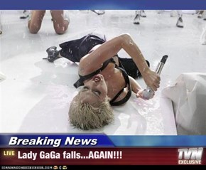 Breaking News - Lady GaGa falls...AGAIN!!!