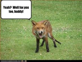 Fox you!