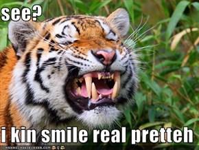 see?  i kin smile real pretteh