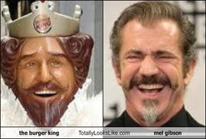 the burger king Totally Looks Like mel gibson