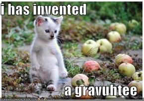 i has invented  a gravuhtee