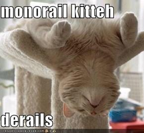 monorail kitteh  derails