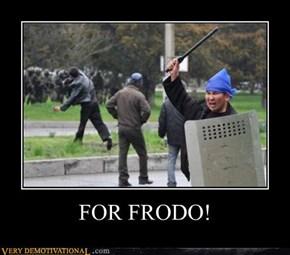 FOR FRODO!