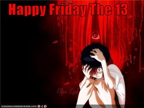 Happy Friday The 13