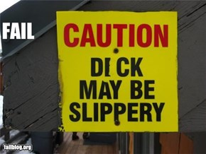 Caution... it may be slippery