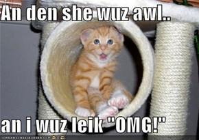 """An den she wuz awl..  an i wuz leik """"OMG!"""""""