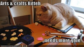 Arts & crafts Kitteh  needs more glue.