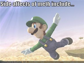 Side affects of meth include...