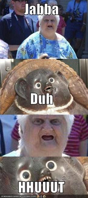 Jabba Duh HHUUUT