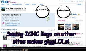 Seeing ICHC lingo on other sites makes giggLOLs!