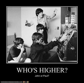 WHO'S HIGHER?