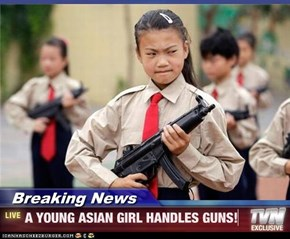 Breaking News - A YOUNG ASIAN GIRL HANDLES GUNS!