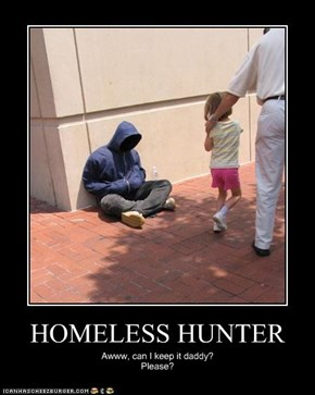 HOMELESS HUNTER