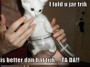 I told u jar trik  is better dan hat trik.... TA DA!!