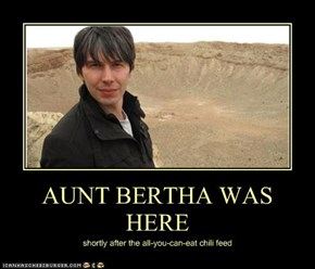 AUNT BERTHA WAS HERE